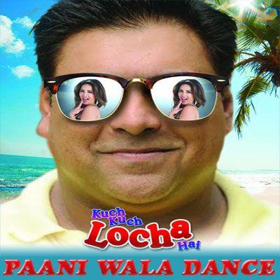 Paani Wala Dance Mp3 Song Paani Wala Dance Kuch Kuch Locha Hai 2015 Streaming Movies Free Imdb Movies Movies