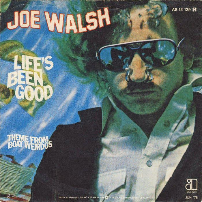 joe walsh | Joe Walsh - Life's Been Good | Things that are