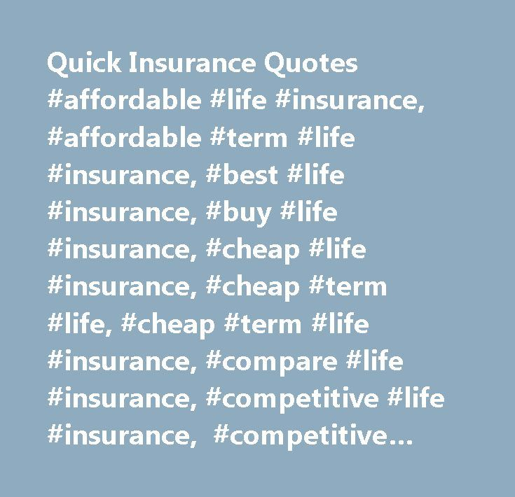 Quick Life Insurance Quote Mesmerizing Quick Insurance Quotes Affordable Life Insurance Affordable