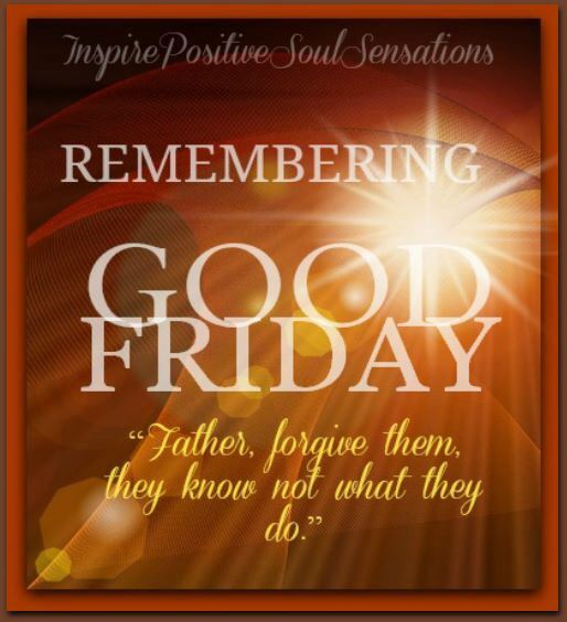 Remembering Good Friday...