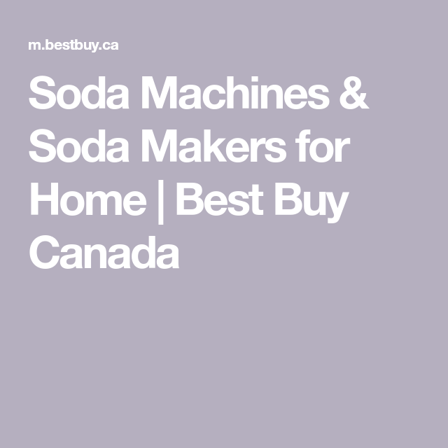 Soda Machines & Soda Makers for Home | Best Buy Canada ...