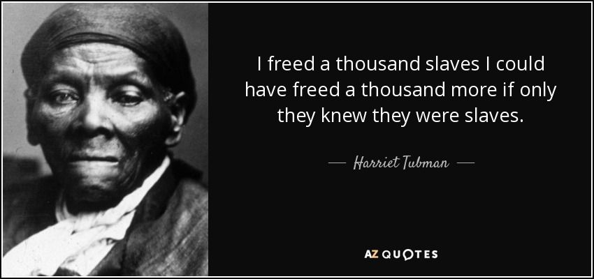 Harriet Tubman Quotes Cool Harriet Tubman Quote I Freed A Thousand Slaves I Could Have Freed