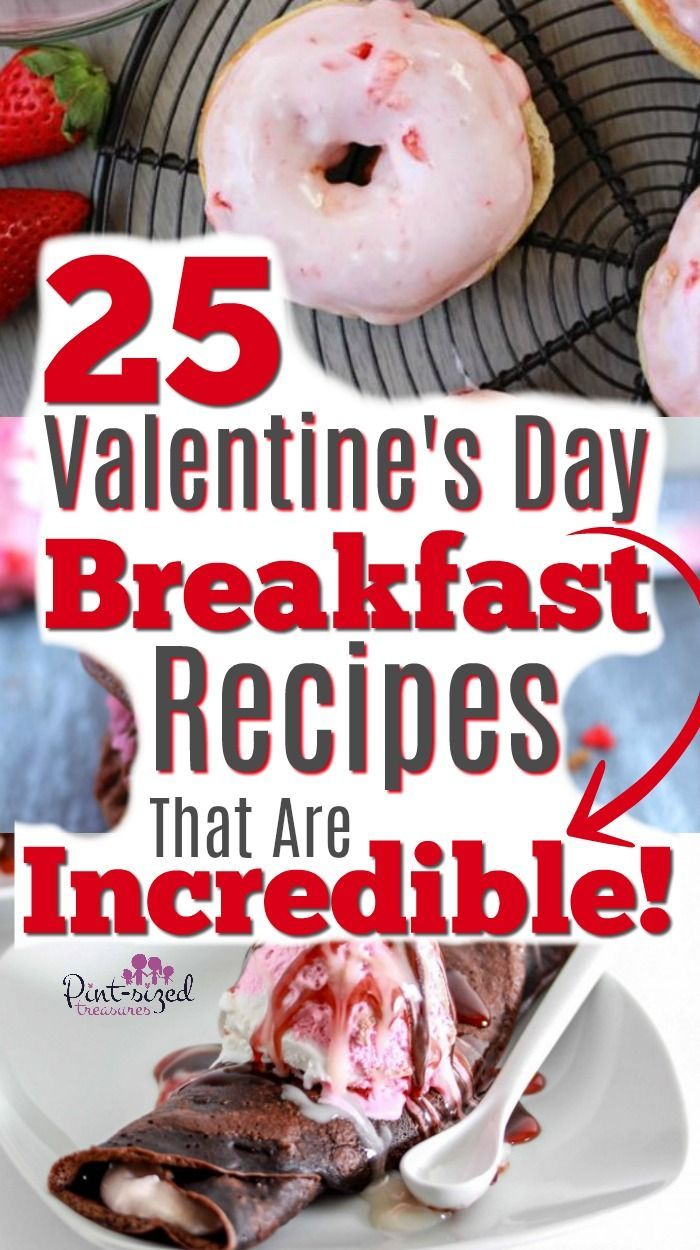 25 Incredible Valentine's Day Breakfast Recipes These Valentine's Day breakfast ideas are incredible! From luxurious to super simple,. you'll find the perfect Valentine's Day breakfast recipe for your special day!