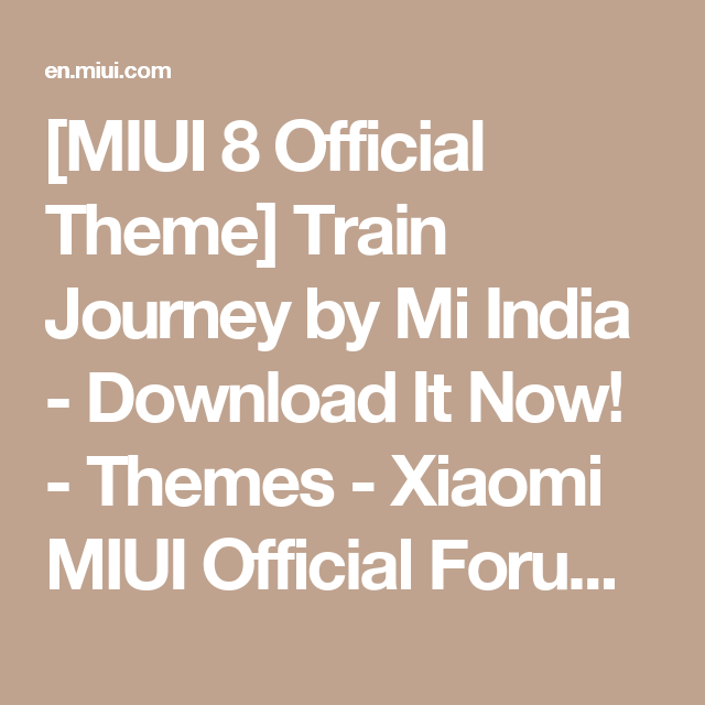 MIUI 8 Official Theme] Train Journey by Mi India - Download