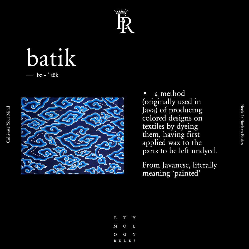 #Batik #EtymologyRules #Etymology #CultivateYourMind