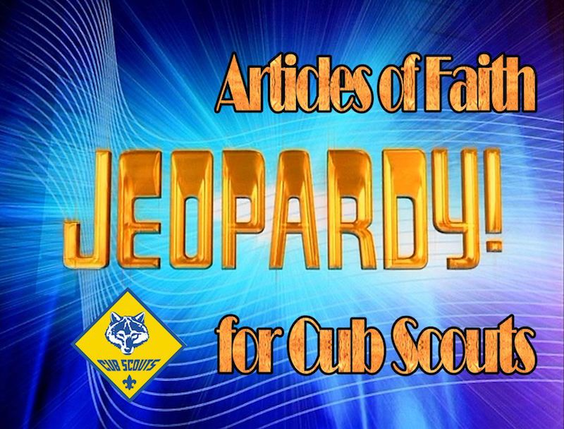 Here Is A Fun Articles Of Faith Jeopardy Game That The Orem
