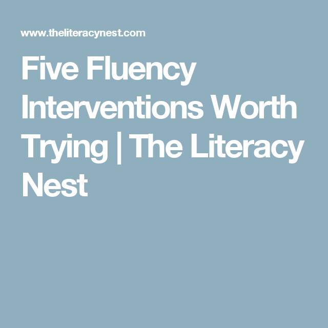 Five Fluency Interventions Worth Trying | The Literacy Nest