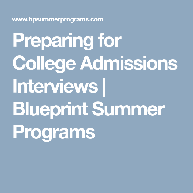 Preparing for college admissions interviews blueprint summer preparing for college admissions interviews blueprint summer programs malvernweather Image collections