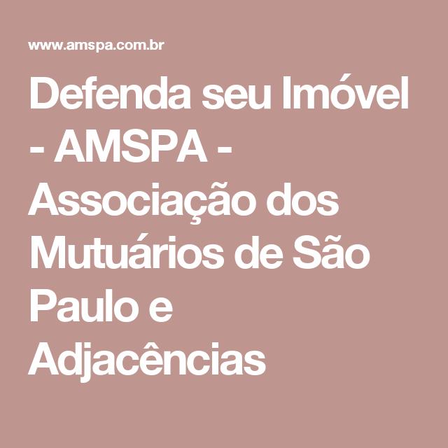 Defenda seu Imóvel - AMSPA - Associação dos Mutuários de São Paulo e Adjacências