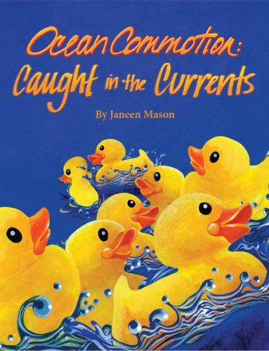 Ocean Commotion Caught In The Currents By Janeen Mason Http Www Amazon Com Dp 1589808622 Ref Cm Sw R Pi Dp Vttisb1v72 With Images Animal Books Childrens Books Hardcover