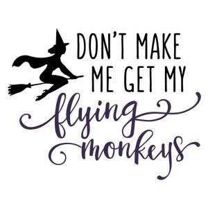 Download Don't make me get my flying monkeys | Silhouette design ...