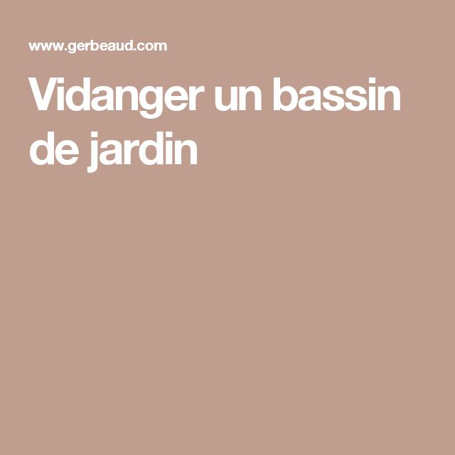 Vidanger un bassin de jardin | étang | Pinterest | Bassin de jardin ...