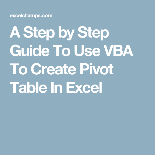 A Step by Step Guide To Use VBA To Create Pivot Table In Excel ...