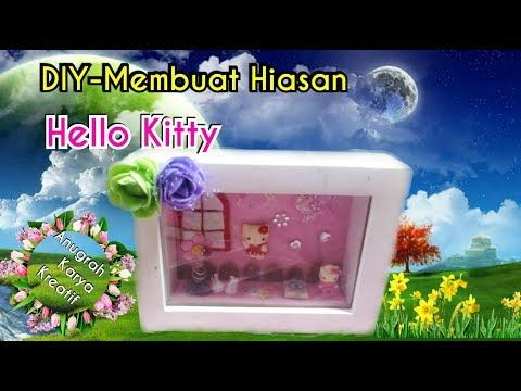 Diy Membuat Hiasan Hello Kitty Youtube Hiasan Hello Kitty