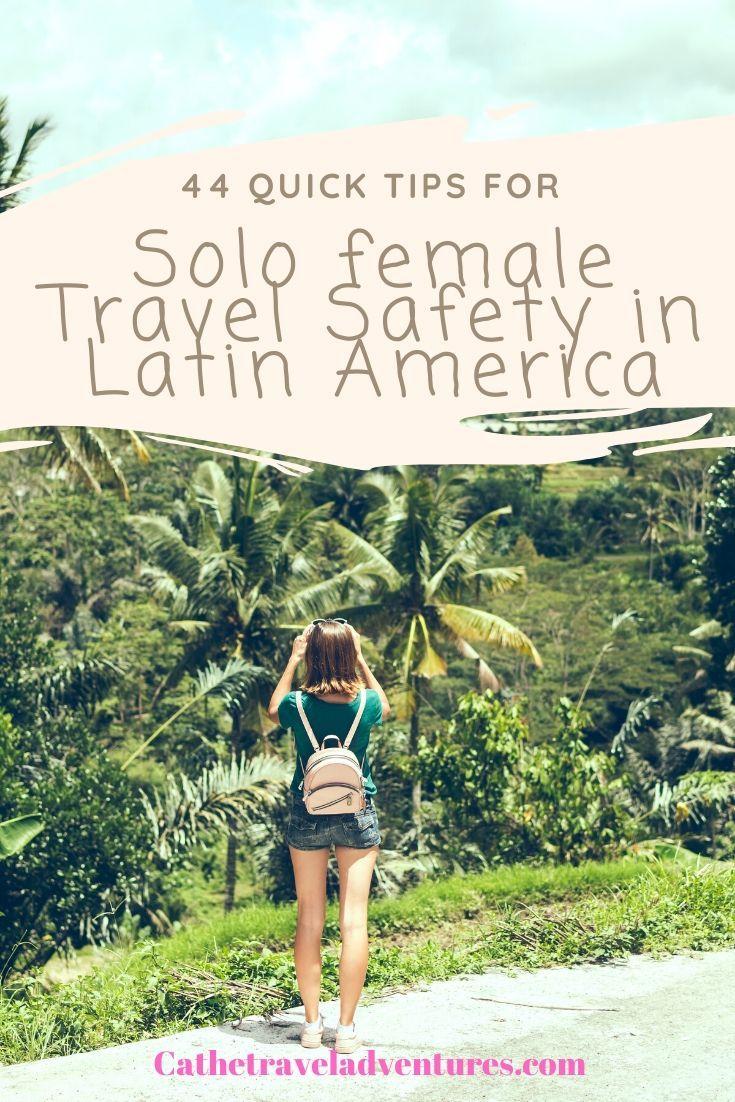 Quick Tips of Solo Female Travel Safety #latinamericatravel