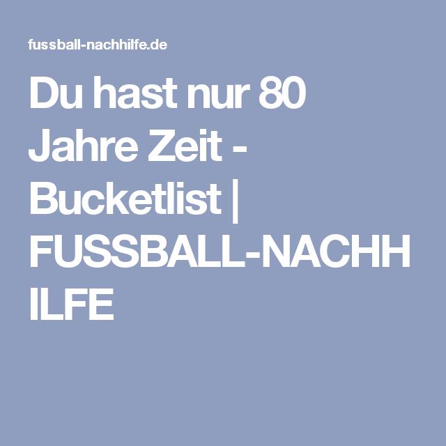 Du hast nur 80 Jahre Zeit - Bucketlist | FUSSBALL-NACHHILFE