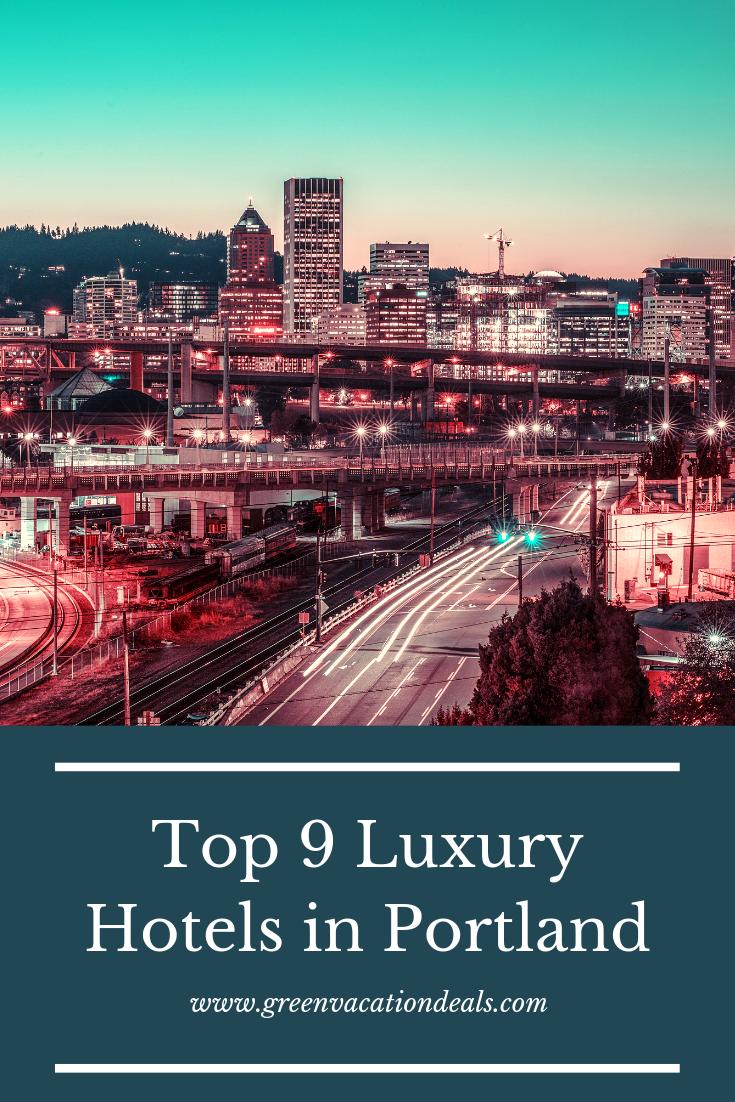 Top 9 Luxury Hotels In Portland Oregon Green Vacation Deals Portland Hotels Vacation Deals Portland Oregon Hotels