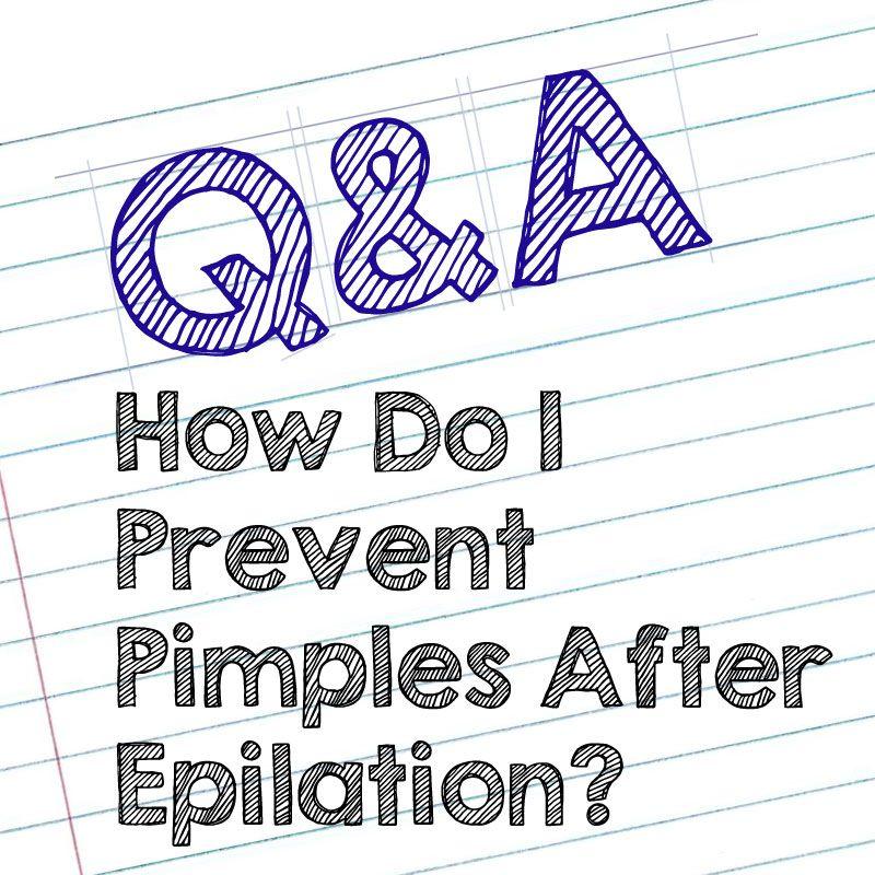 Prevent Pimples After Epilation Epilator Central Prevent Pimples Pimples Epilator