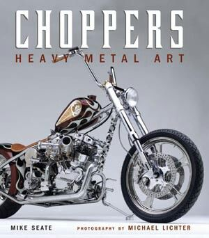Choppers Heavy Metal Art, Michael Lichter