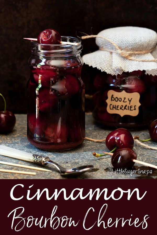 Cinnamon Bourbon Cherries: fresh, pitted cherries cooked briefly in sweetened bourbon and gently infused with cinnamon spice