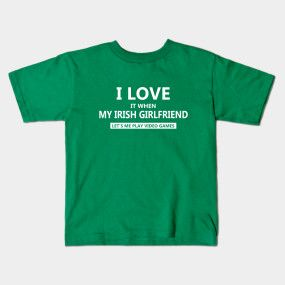 cfc167c5 I LOVE MY IRISH GIRLFRIEND VIDEO GAMES - I Love My Irish Girlfriend Video  Games - T-Shirt | TeePublic #Gamer #Pubg #Cod #PcMasterRace #Ps4 #Console  #Gaming ...