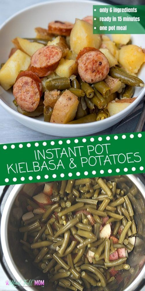 Instant Pot Smoked Sauage with Potatoes & Green Beans | A Mind Full Mom