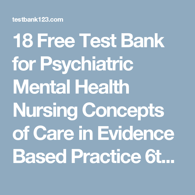 18 Free Test Bank for Psychiatric Mental Health Nursing