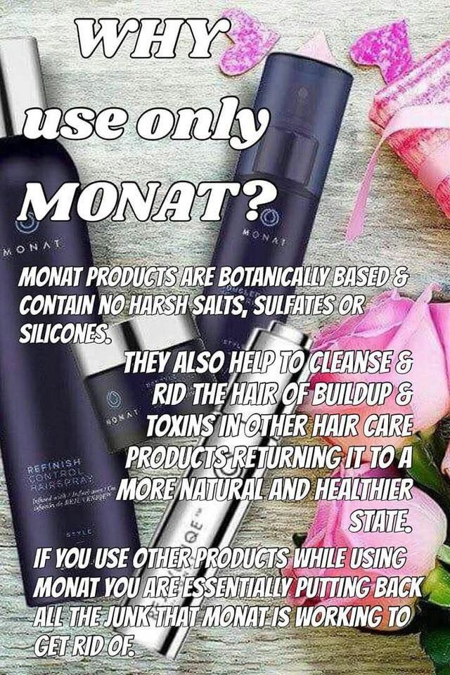 For soft, shiny, healthy hair use only Monat. Using other