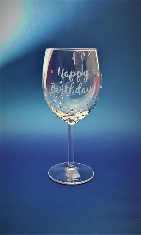 Handmade Wine Glass With Happy Birthday Engraving And Wine Glass