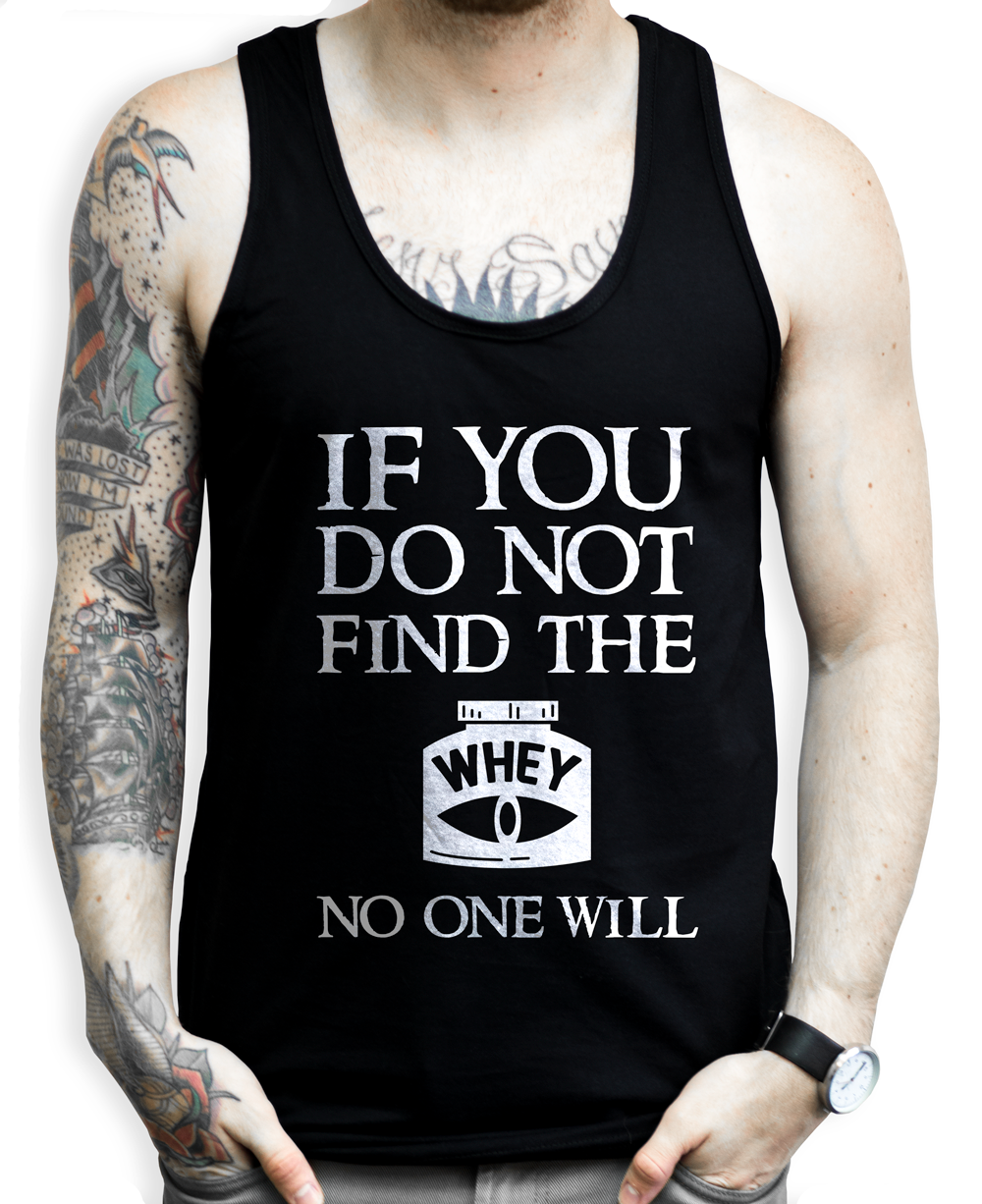 If You Do Not Find the Whey, No One Will on a (Black) Unisex Tank Top