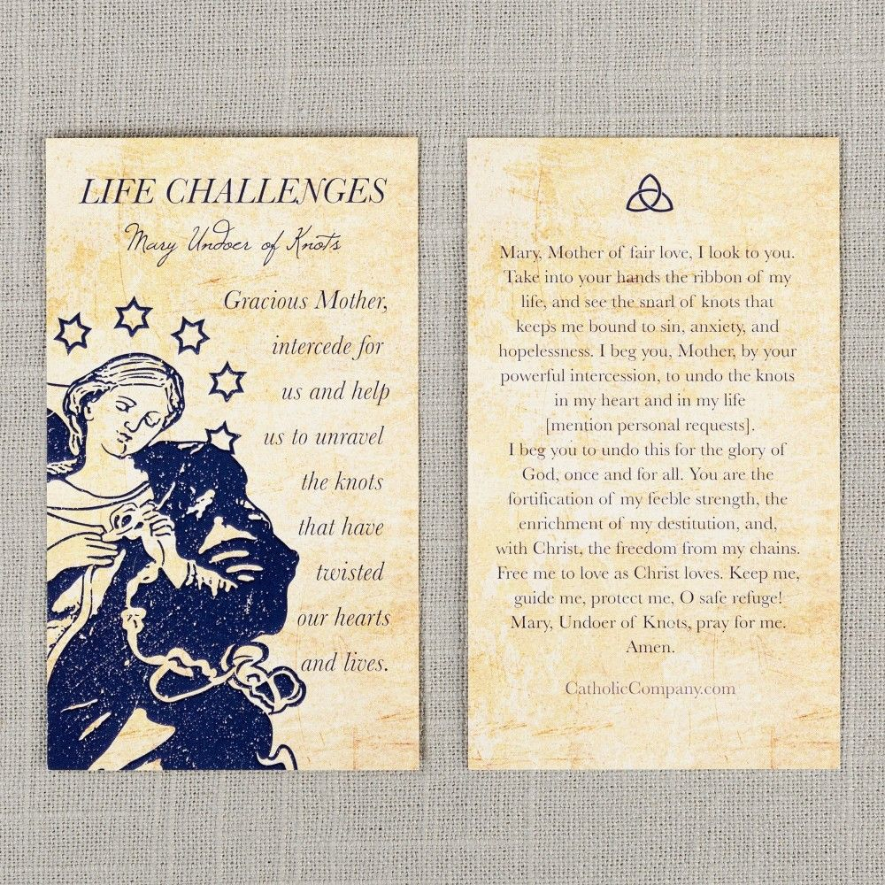 This reflective prayer card incorporates an original image of Mary, a serene color palette, and a traditional prayer asking for her intercession and Our Lord's help. A thoughtful gift for someone struggling to persevere in spite of a difficult situation,this particular healing prayer card asks for Our Lady Undoer of Knot's special motherly help in unraveling the knots we encounter internally and externally in life. Front Text: Gracious Mother, intercede for us and help us to un