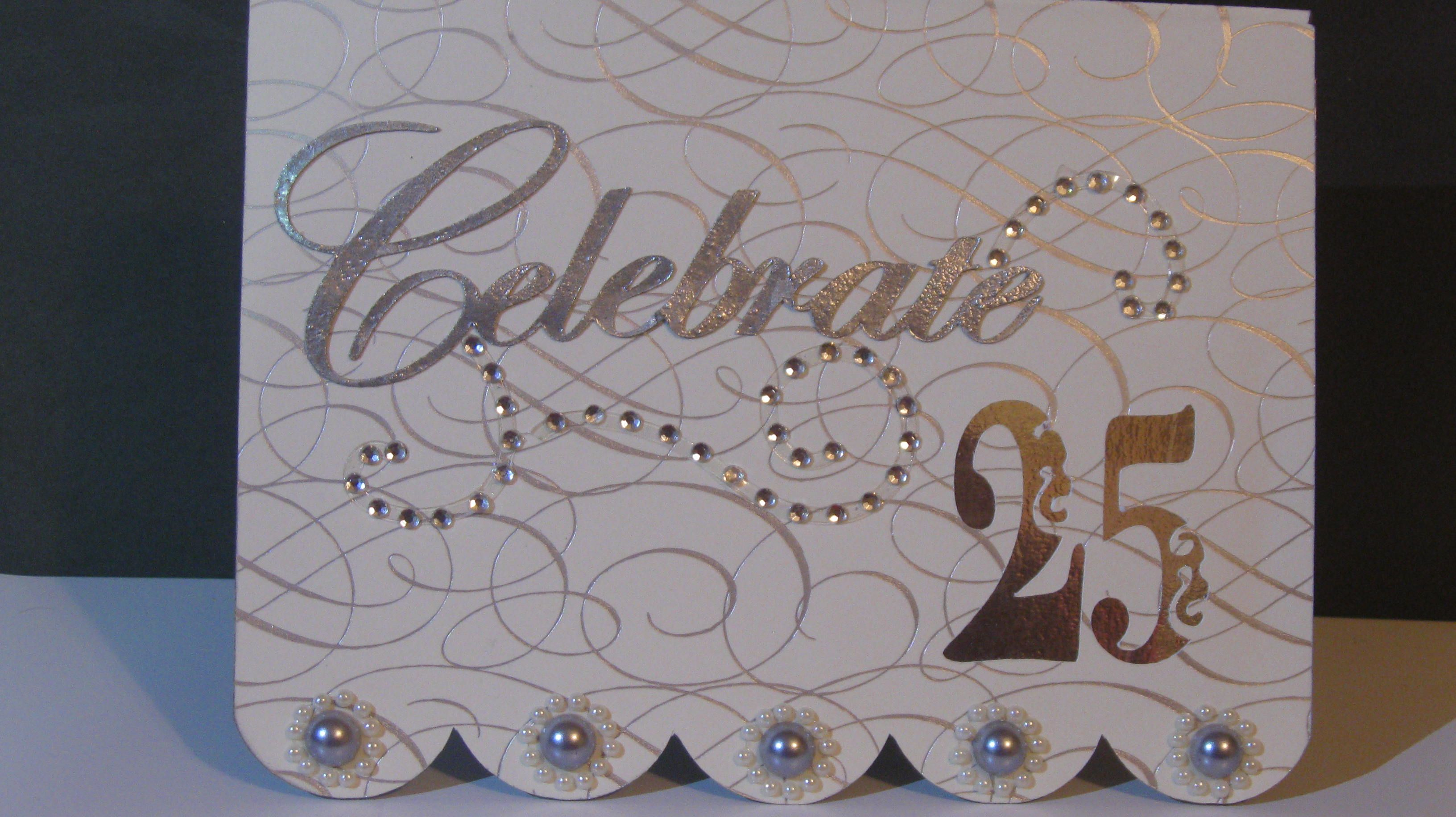 25th Anniversary Card I made with Cricut cartridge Creative Cards and Teresa Collins Sophisticated.