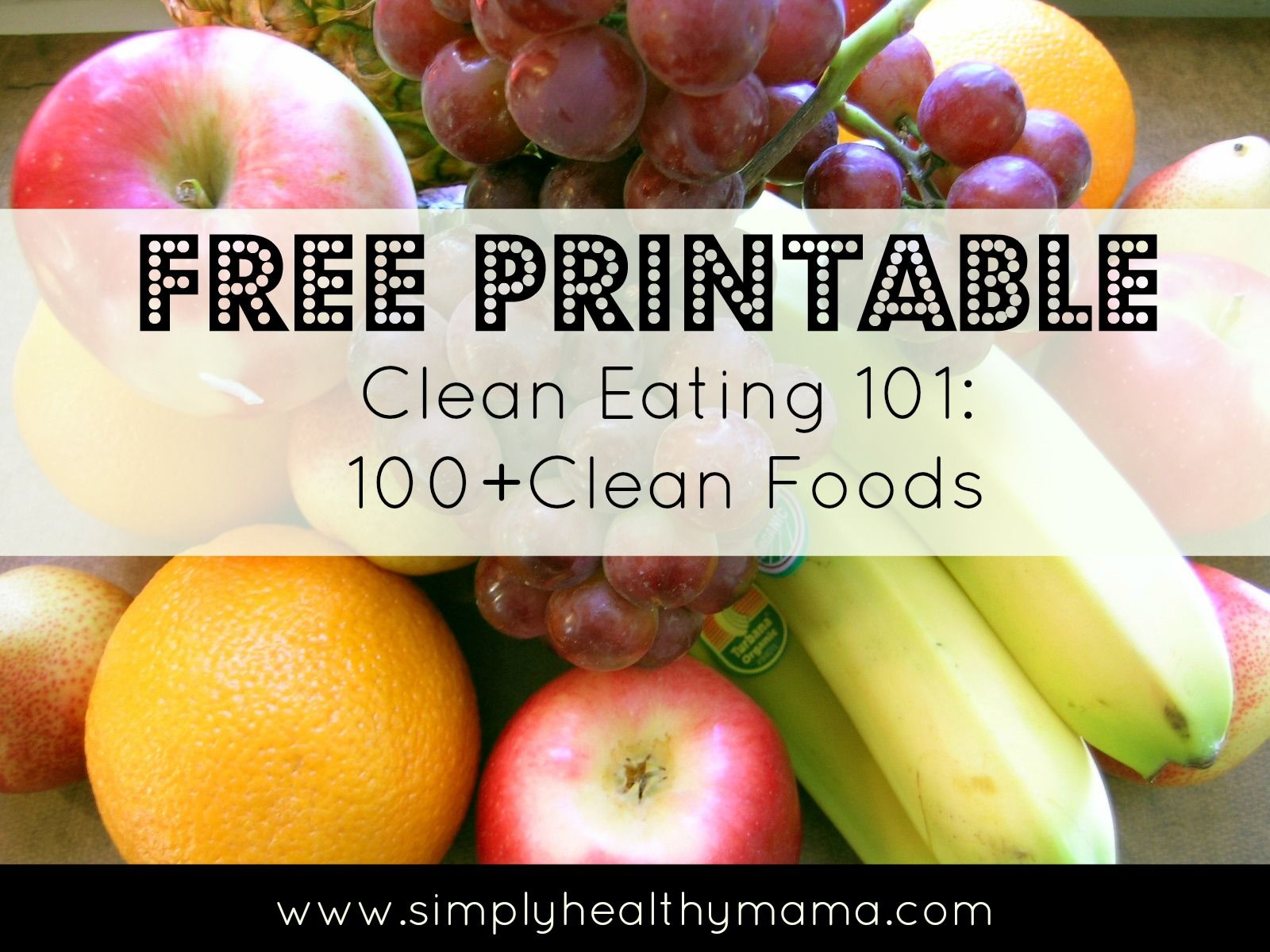 Clean eating 101 free printable list with over 100 clean