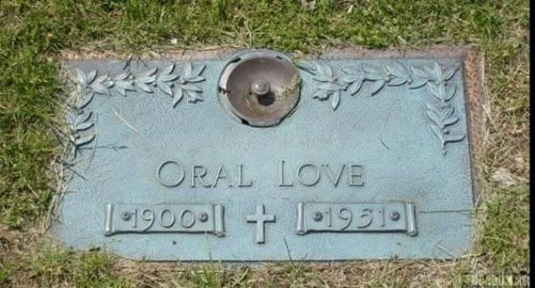 oral love funny tombstones funny gravemarkers funny headstones funny names stupid names sexual innuendos bad - Funny Halloween Tombstone Names