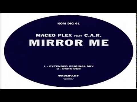 Maceo Plex - Mirror Me Feat  C A R (Dark Dub) [Kompakt