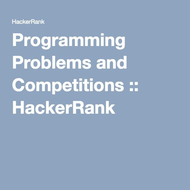 Programming Problems and Competitions :: HackerRank