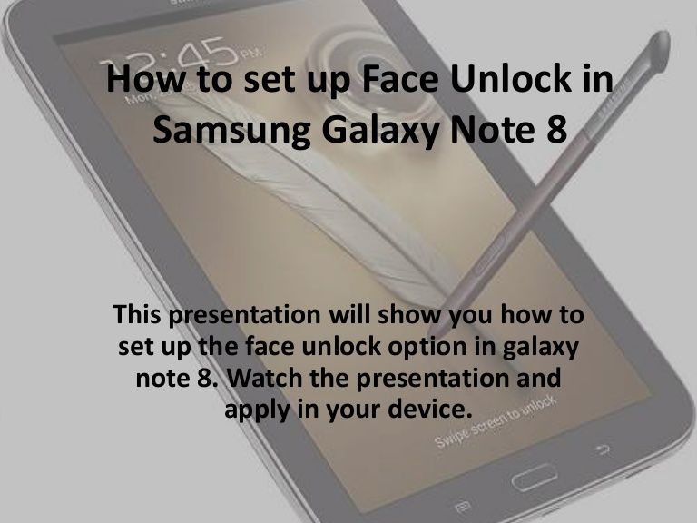 How To Set Up Face Unlock For Security Samsung Galaxy Note 8 Galaxy Note 8 Samsung Galaxy