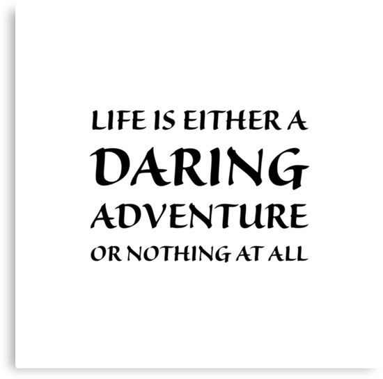 Life Is Either A Daring Adventure Or Nothing At All Wanderlust Print New Home