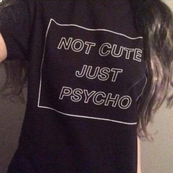 Buy this Not Cute Just Psycho T-shirt from one of our favourite stores. Fast worldwide shipping. You will also have the options to choose Sweatshirt , Chiffon Top , Tank Top , Hoodie etc. of the same print and on many other cool designs on the link.