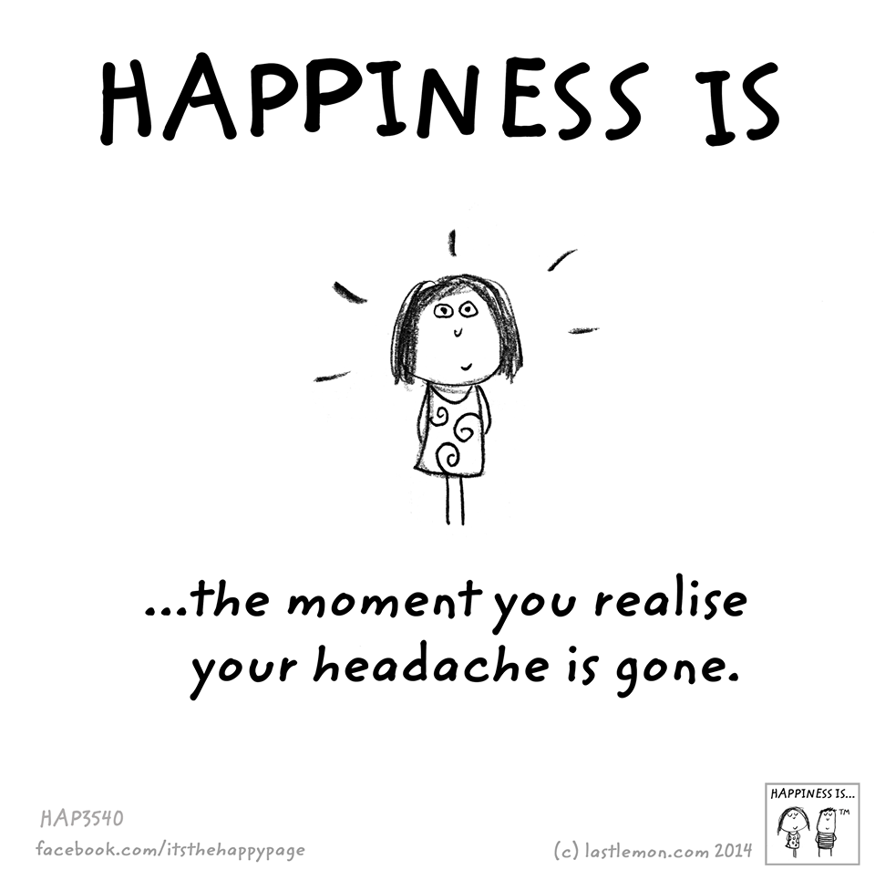 No headache = joy!   Cute happy quotes, Happy quotes, Headache quotes