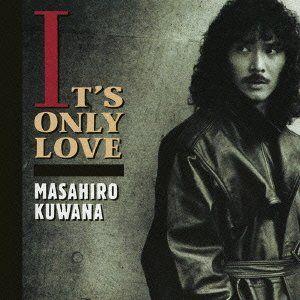 It's Only Love / Masahiro Kuwana