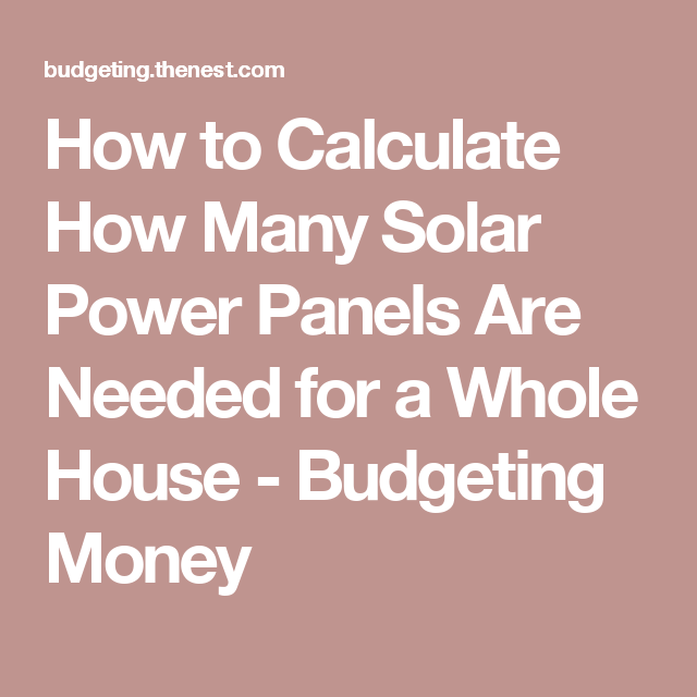 Efficiencies Near Me: How To Calculate How Many Solar Power Panels Are Needed