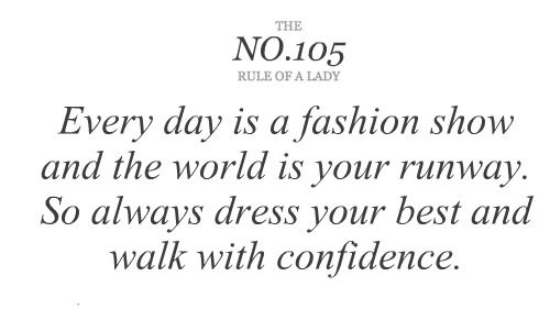 Every Day Is A Fashion Show And The World Is Your Runway So Always