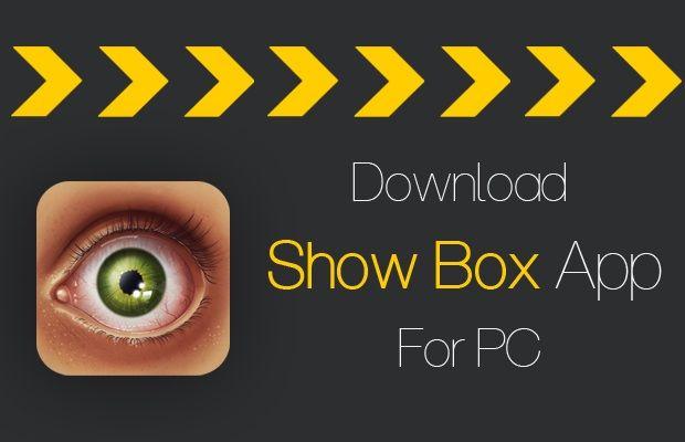 ShowBox For PC Download, ShowBox For Windows 10/8.1/8/7
