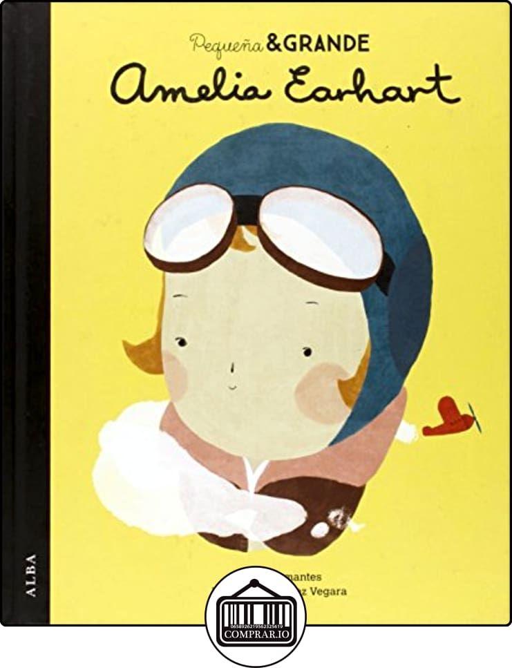 Pequeña & Grande Amelia Earhart (Infantil ilustrado) de Maria Isabel Sánchez Vegara ✿ Libros infantiles y juveniles - (De 3 a 6 años) ✿
