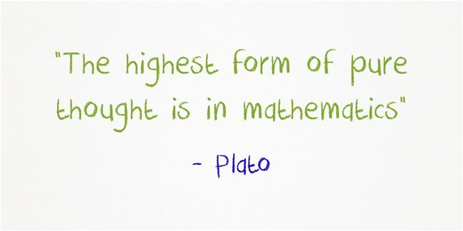 The Highest Form Of Pure Thought Is In Mathematics Plato Math Mathquotes Funny Math Quotes Math Quotes Funny Quotes