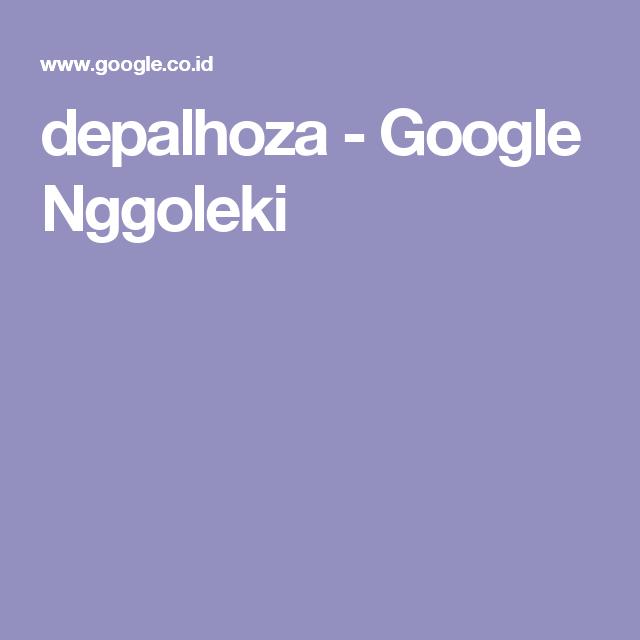 depalhoza - Google Nggoleki