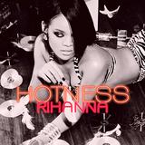 Rihanna - Hotness