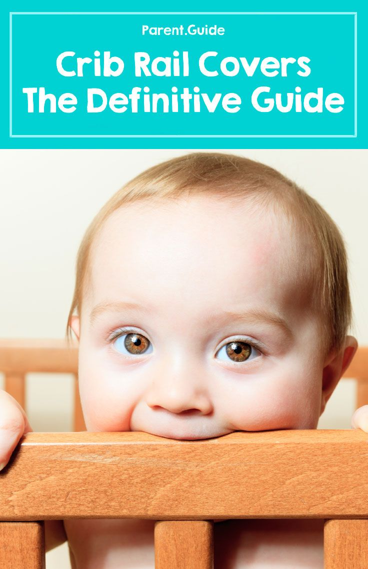 Best crib toys your baby - How To Choose The Best Crib Rail Cover For Your Baby