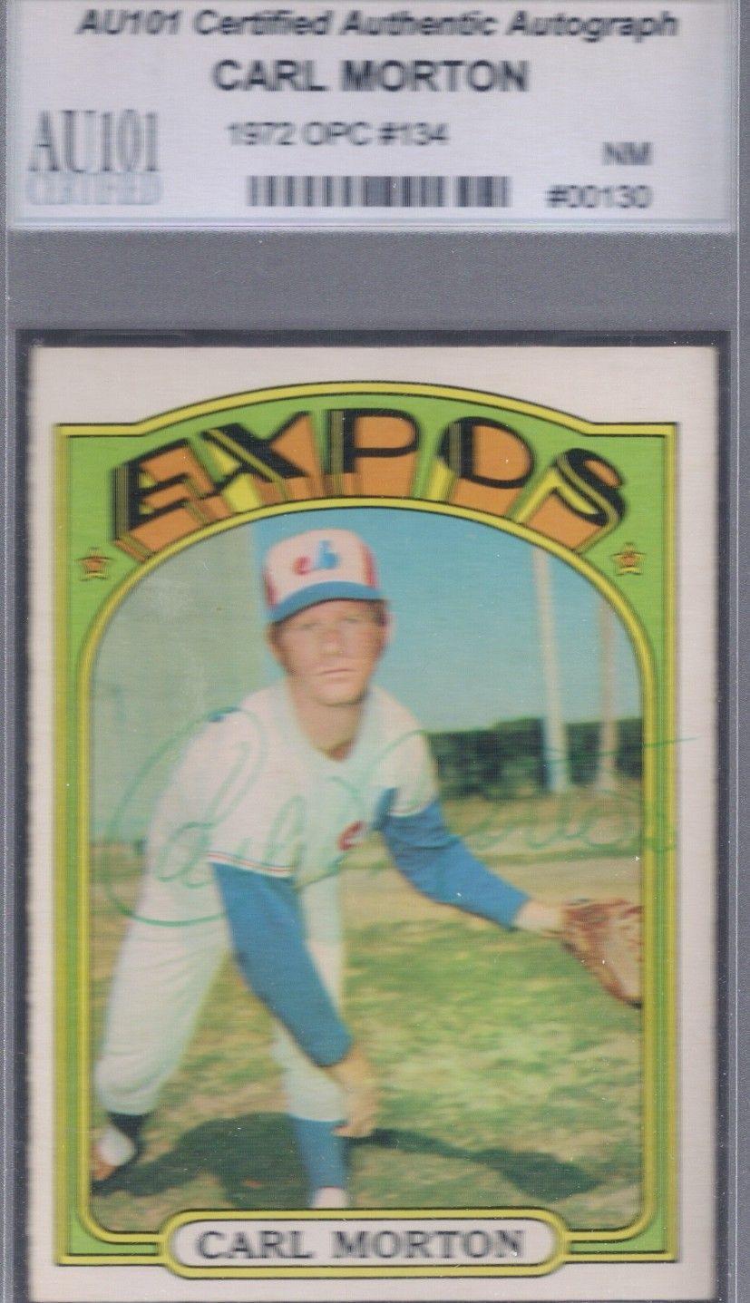 1972 OPC Carl Morton autograph Baseball cards